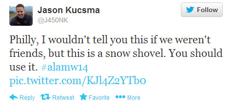 "Jason Kucsma tweets: ""Philly, I wouldn't tell you this if we weren't friends, but this is a snow shovel. You should use it. #alamw14"""