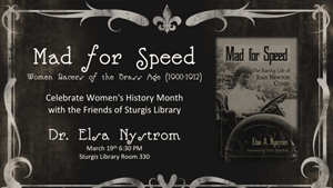 "Flyer from Horace W. Sturgis Library at Knnesaw State University in Georgia on ""Mad for Speed,"" a women's history month program."