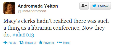 Andromeda Yelton tweeted: Macy's clerks hadn't realized there was such a thing as a librarian conference. Now they do.