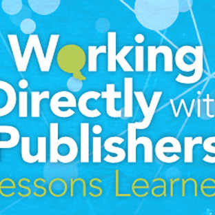 Working Directly with Publishers: Lessons Learned
