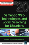Cover of Semantic Web Technologies and Social Searching for Librarians by Robin M. Fay and Michael P. Sauers