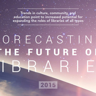 Forecasting the Future of Libraries 2015