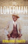 Cover of Mr. Loverman, by Bernardine Evaristo