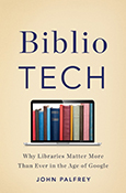 Cover of BiblioTech, by John Palfrey