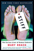 Cover of Stiff: The Curious Lives of Human Cadavers, by Mary Roach