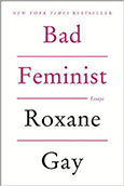Cover of Bad Feminist, by Roxane Gay