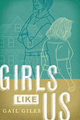 Cover of Girls Like Us, by Gail Giles