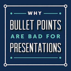 Why bullet points are bad for presentations