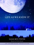 Cover of audiobook of Life As We Knew It, by Susan Beth Pfeffer