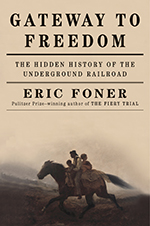 Cover of Eric Foner's Gateway to Freedom: The Hidden History of the Underground Railroad (W. W. Norton, 2015).
