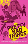 Cover of Pretty Bad Things, by CJ Skuse