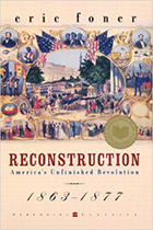 Eric Foner's Reconstruction: America's Unfinished Revolution, 1863-1877 (HarperCollins, 1988).