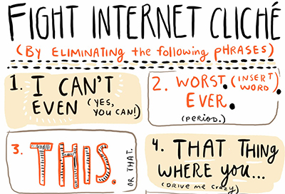 Fight internet cliches. From an infographic by Sarah Lazarovic