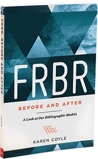 FRBR Before and After: A Look at Our Bibliographic Models by Karen Coyle (ALA Editions, 2016).