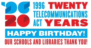 Libraries are celebrating the 20th Anniversary of the 1996 Telecommunications Act this week