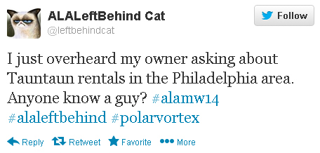 "ALALeftBehindCat tweets: ""I just overheard my owner asking about Tauntaun rentals in the Philadelphia area. Anyone know a guy? #alamw14 #alaleftbehind #polarvortex"""