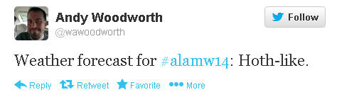 "Andy Woodworth tweets: ""Weather forecast for #alam214: Hoth-like."""