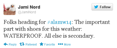 "Jami Nord tweets: ""Folks heading for #alamw14: The important part with shoes for this weather: WATERPROOF. All else is secondary."""