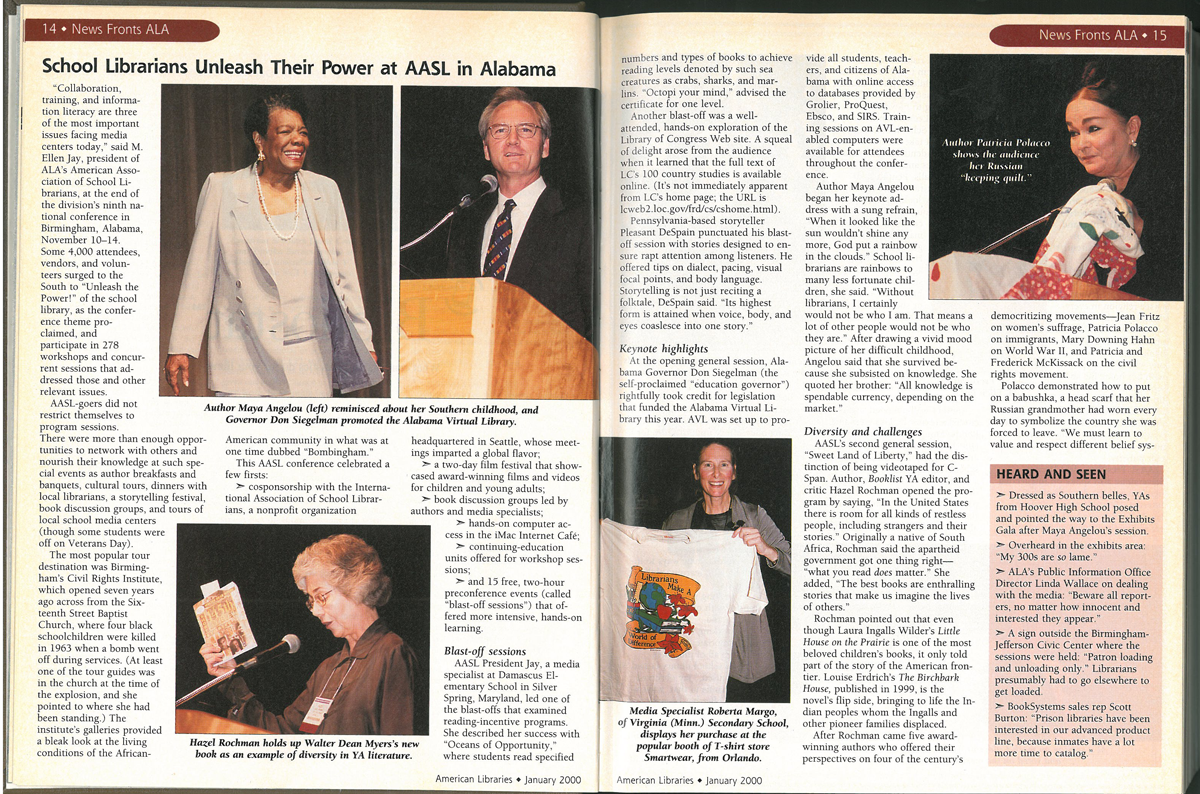 Maya Angelou was a keynote speaker at the 1999 AASL National Conference in Birmingham, Alabama.