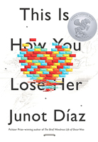 This Is How You Lose Her, by Junot Díaz (Penguin Group USA).