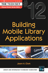 Cover of Building Mobile Library Applications by Jason A. Clark