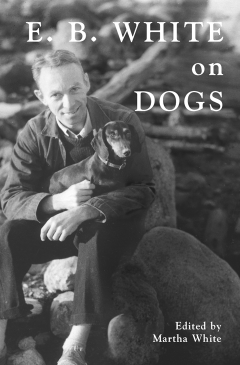 EB White on Dogs by EB White  Reviews Discussion