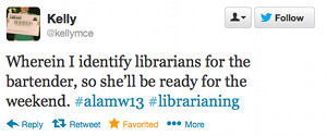 Wherein I identify librarians for the bartender, so she'll be ready for the weekend. #alamw13 #librarianing