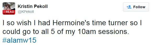 I so wish I had Hermoine's time turner so I could go to all 5 of my 10am sessions. #alamw15