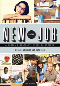 This is an excerpt from New on the Job: A School Librarian's Guide to Success, 2nd Edition (ALA Editions, 2015)