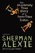 Cover of The Absolutely True Diary of a Part-Time Indian, by Sherman Alexie
