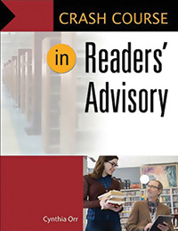 Cover of Crash Course in Readers' Advisory, by Cynthia Orr.