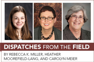 Rebecca K. Miller, Heather Moorefield-Lang, and Carolyn Meier