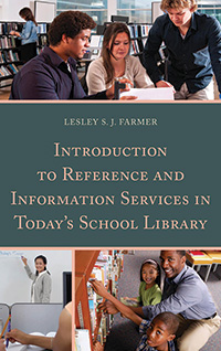 Introduction to Reference and Information Services in Today's School Library by Lesley S. J. Farmer