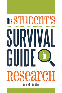 The Student's Survival Guide to Research, by Monty L. McAdoo