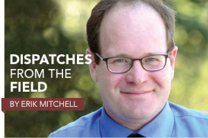 Erik Mitchell: Dispatches from the Field