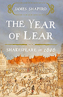 Cover of James S. Shapiro's The Year of Lear: Shakespeare in 1606.