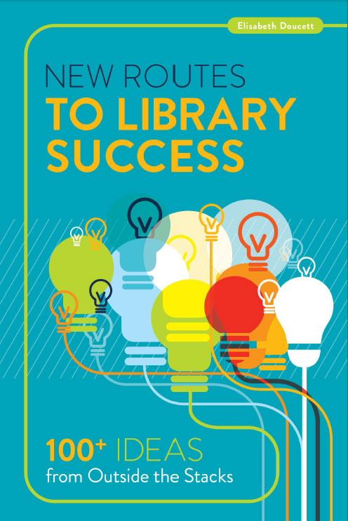 Cover of New Routes to Library Success, by Elisabeth Doucett