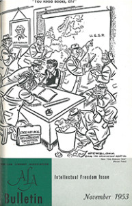 The November 1953 issue of the ALA Bulletin was devoted to intellectual freedom and reprinted a 1949 Herblock political cartoon on its cover.