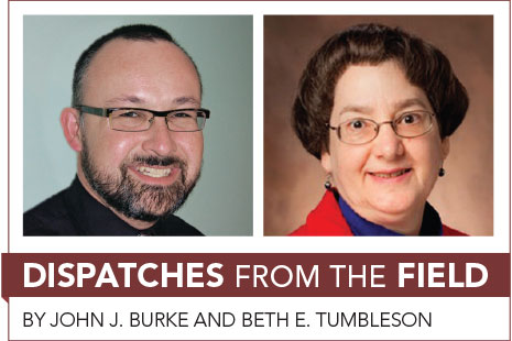 John J. Burke and Beth E. Tumbleson: Dispatches from the Field