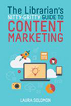 The Librarian's Nitty-Gritty Guide to Content Marketing