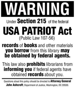 Many libraries posted signs like this, warning patrons about the USA Patriot Act.