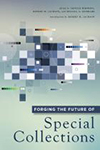 Cover of Forging the Future of Special Collections