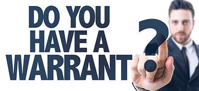 Do you have a warrant?