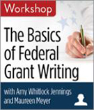 The Basics of Federal Grant Writing