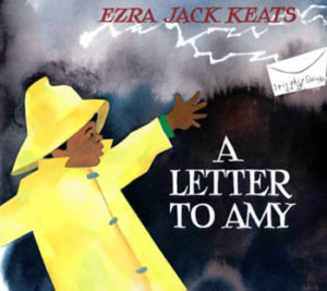 "Cover of <i>A Letter to Amy,</i> the 1968 picture book by Ezra Jack Keats that was Sophia Hanson's inspiration for the ""Letters to Amy"" project."