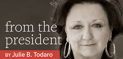From the President, Julie B. Todaro