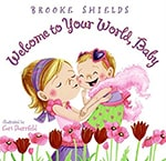 Cover of Welcome to Your World, Baby, by Brooke Shields