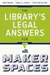 Cover of The Library's Legal Answers for Makerspaces