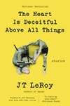 Cover of The Heart is Deceitful Above all Things by JT Leroy, aka Laura Albert (2001)