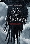 Cover of Six of Crows, by Leigh Bardugo
